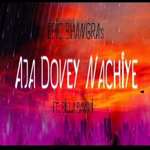 Epic Bhangra ft. Billa Bakshi - Aja Dovey Nachiye