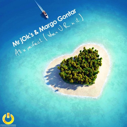 jOk & Margo Gontar- All is perfect ( When U R in it ) Original Mix (Conga Records)