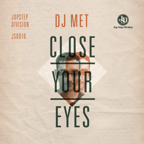 1)_Close my eyes_DjMet feat M.E.S.P_OUT NOW ON JopStepDivision