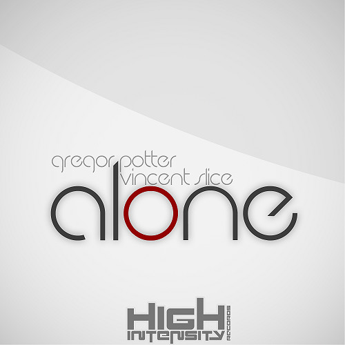 Gregor Potter and Vincent Slice - Alone (OUT NOW) [High Intensity Records]