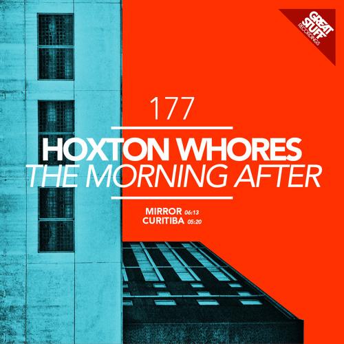 Hoxton Whores - Curitiba (Original Mix) Great Stuff (Promo Edit)