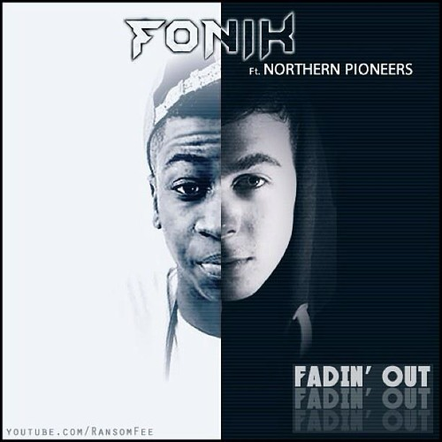 Fonik - Fadin' Out (ft. Northern Pioneers) [FREE DOWNLOAD click 'buy']