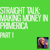 Straight Talk - Making Money In Primerica Part 1 - Bill Orender