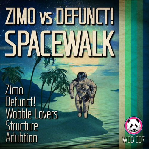 WOB007 ZIMO & DEFUNCT! SPACEWALK EP [RELEASE DEC 26th]