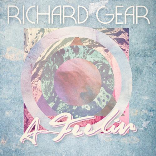 RiCHARD.GEAR - A Feelin' (Whiskey Pickle)