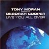 Tony Moran feat. Deborah Cooper - Live You All Over 2013 (Allan Natal Remix)