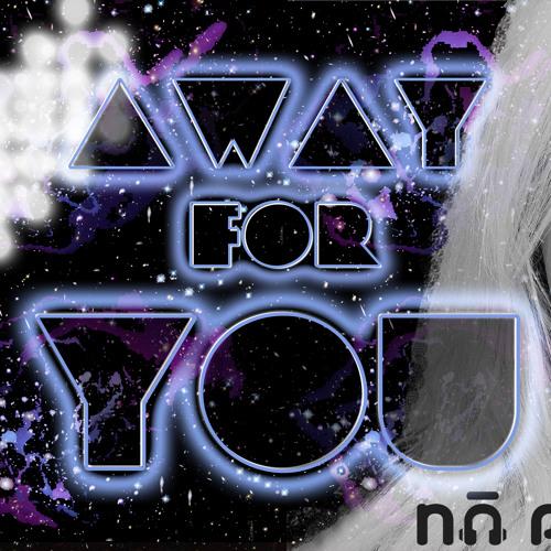 Away For You (Original Mix)
