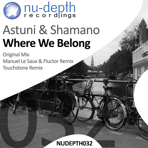 Astuni & Shamano - Where We Belong (Original Mix)