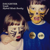 Daughter - Youth (Hybrid Minds Bootleg) FREE DOWNLOAD
