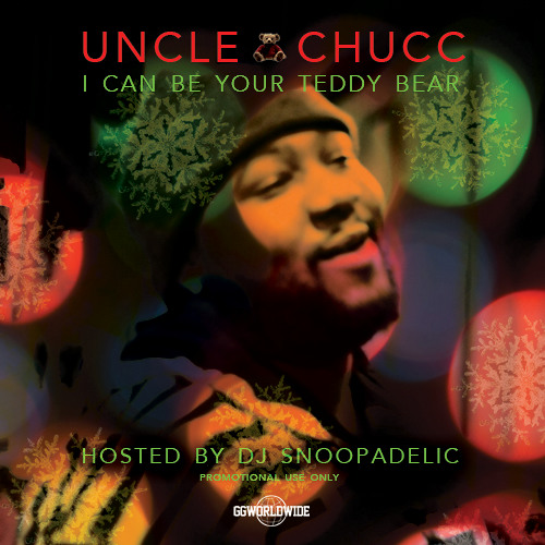 "Uncle Chucc ""I Can Be Your Teddy Bear"""