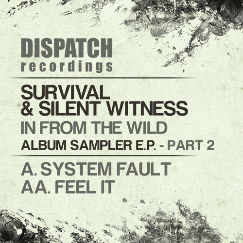 Survival & Silent Witness - System Fault ['In from the Wild' sampler] - Dispatch (CLIP) OUT NOW