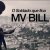 MV Bill - O Soldado Que Fica mp3