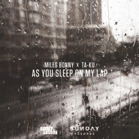 Miles Bonny - As You Sleep On My Lap (Prod. by Ta-ku)