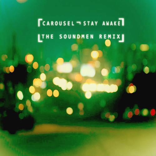 Carousel - Stay Awake (The Soundmen Remix)