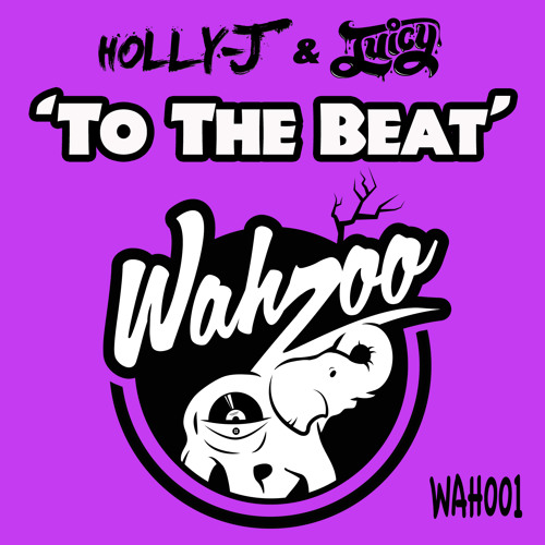 To The Beat - Holly-J + Juicy (D!rty So Fresh Remix) - Out Now On Beatport! [Wahzoo Records]