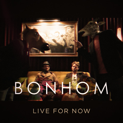 "BONHOM - ""LIVE FOR NOW"""