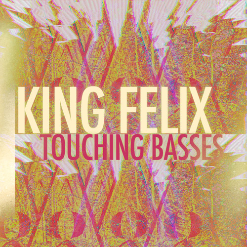 King Felix - Touching Basses - (Original Track) (Veilless)