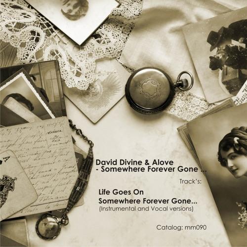 David Divine & Alove - Life Goes On (Vocal Version)