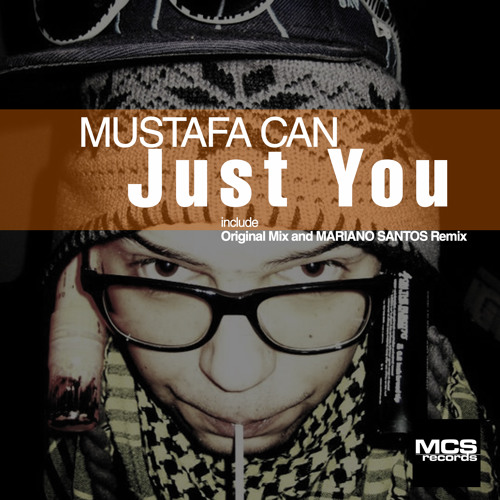 Just You (Mariano Santos Remix) - Mustafa Can by MCS Records