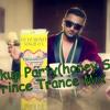 Breakup Party(honey Singh) - DJ PRINCE Trance Mix +918898132743