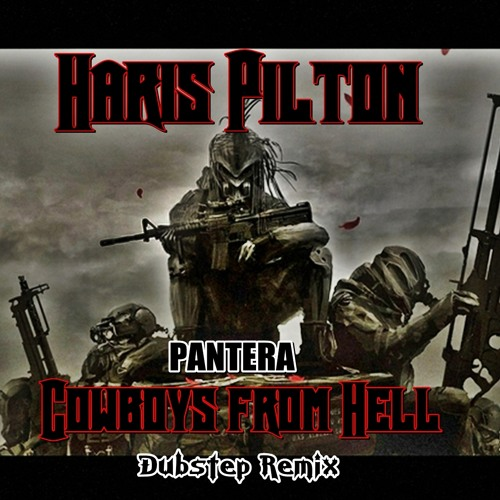Pantera - Cowboys From Hell (HarisPilton Remix)