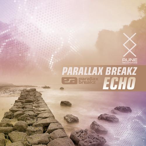 RUNE PRESENTS: Parallax Breakz - Echo [FREE DOWNLOAD]