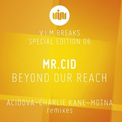 Mr.Cid - Beyond our reach (Motna Remix) [out now on VIM records]