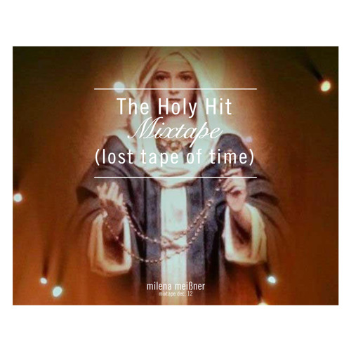 The Holy Hit Mixtape (DJ Set Dec.12)