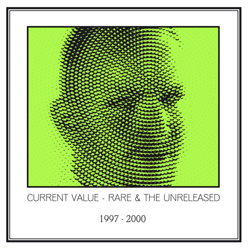 Current Value - Bass Riot ( Rare & Unreleased 1997 - 2000)