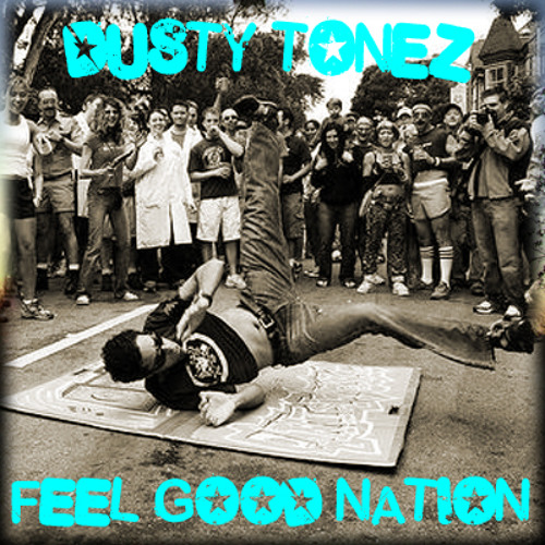 DUSTY TONEZ - FEEL GOOD NATION EP -PREVIEW- ***FREE EP***