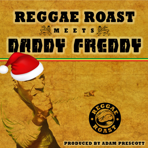 Reggae Roast Meets Daddy Freddy EP **FREE DOWNLOAD**