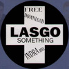 Lasgo - Something Indra Rmx  ( Free Download )