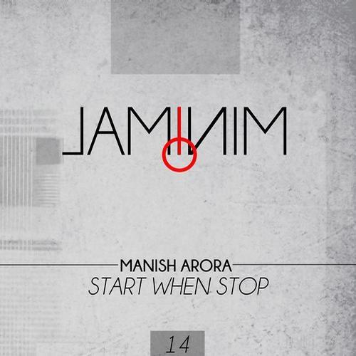 Manish Arora - Start When Stop (Laminim Rec)