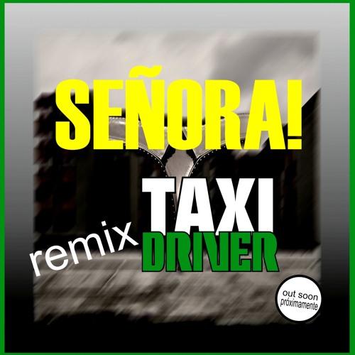 SEÑORA! TAXI DRIVER REMIX (previa)