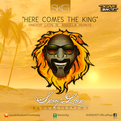 SNOOP LION-HERE COMES THE KING(SKG REMIX)