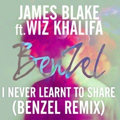 James Blake Feat. Wiz Khalifa - I Never Learnt to Share (BenZel Remix) SNIPPET