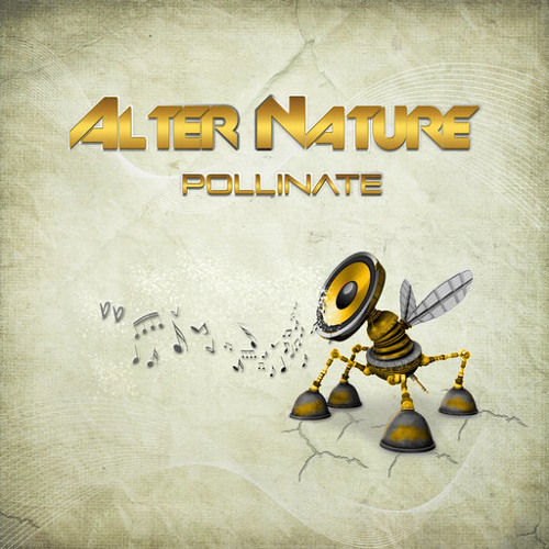 Alter Nature - Pollinate EP - Preview - Out @ Beatport