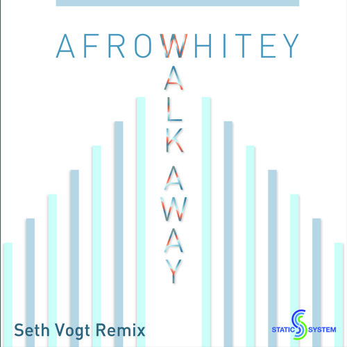 "AfroWhitey ""Walk Away"" (Seth Vogt Breaks Remix) Available now on Beatport!!!"