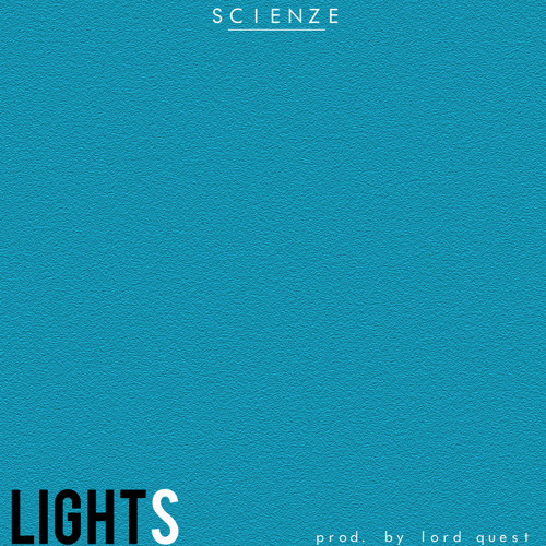 ScienZe - Lights (prod. Lord Quest)