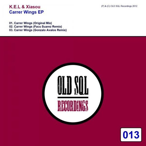 Xiasou & K.E.L - Carrer Wings (Facu Suarez Remix) [Old SQL Records]