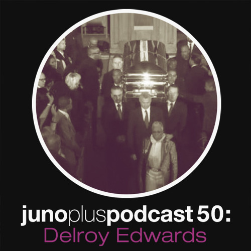 Juno Plus Podcast 50 - Delroy Edwards