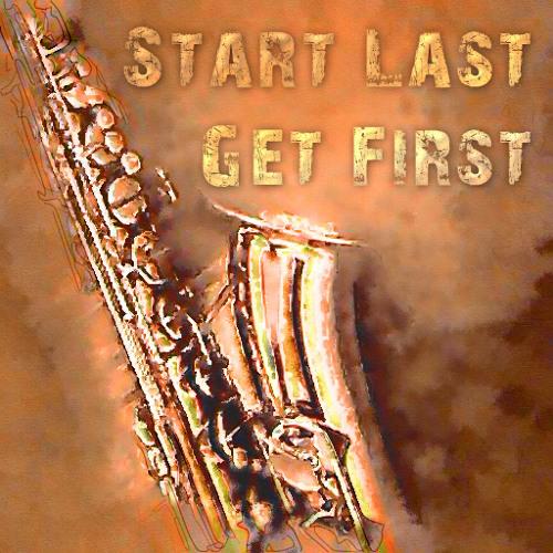 Start Last Get First