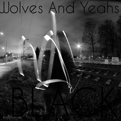 WOLVES AND YEAHS - Black