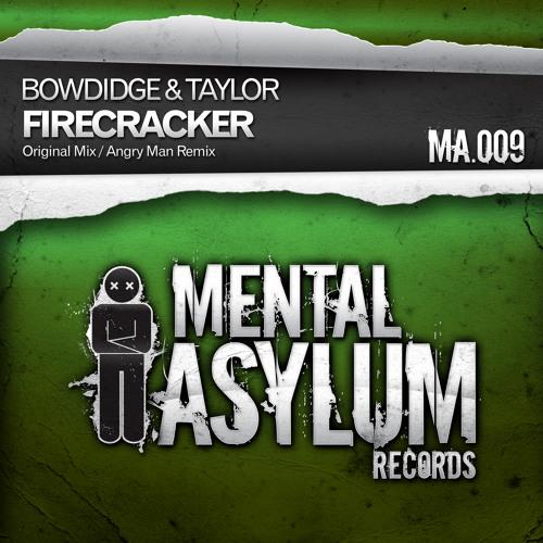 Bowdidge & Taylor - Firecraker (Angry Man Remix) [Mental Asylum 009]