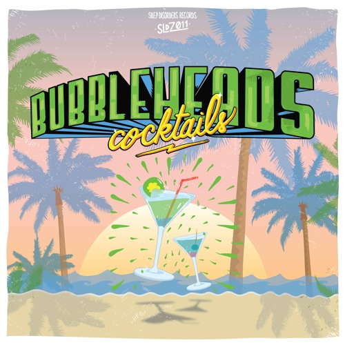"03-BubbleHeads  ""Mojito"" Original mix"