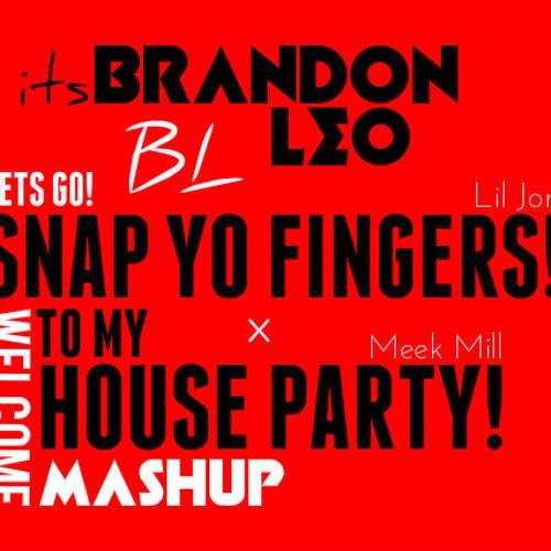 Snap Yo Fingers x House Party x Hucci & Candyland's OG (Brandon Leo Mashup)