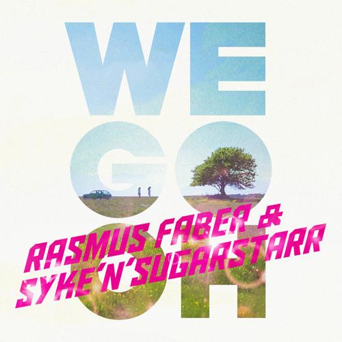 Rasmus Faber & Syke'n'Sugarstarr - We Go Oh (Extended Mix)