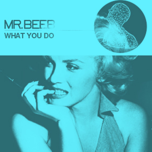 Mr.Beeb - What You Do (blnd! Remix) FREE DOWNLOAD!