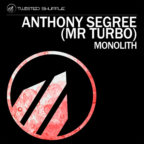 Anthony Segree - Monolith (Out Now on Twisted Shuffle Records)
