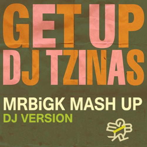 djtzinas - get up (MRBiGK mash up dj version)